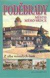 Obálka knihy Poděbrady - Z alba minulých časů