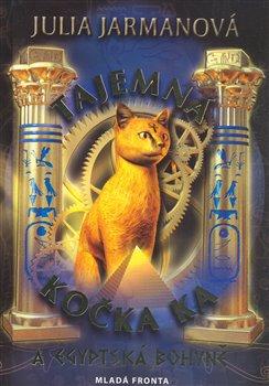 Obálka titulu Tajemná kočka Ka...a egyptská bohyně