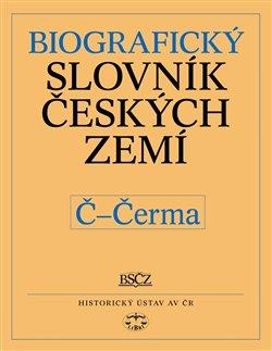Obálka titulu Biografický slovník českých zemí, 10. sešit (Č-Čerma)