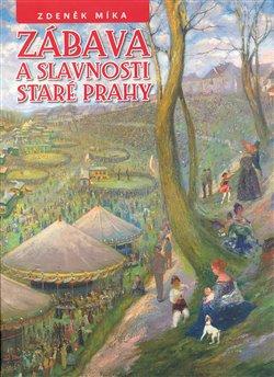 Obálka titulu Zábava a slavnosti staré Prahy