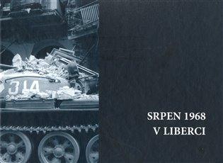 Srpen 1968 v Liberci - Tomáš Hasil,   Booksquad.ink