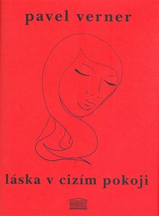 Láska v cizím pokoji - Pavel Verner | Booksquad.ink