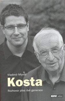 Obálka titulu Kosta: Rozhovor přes dvě generace