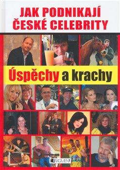Obálka titulu Jak podnikají české celebrity