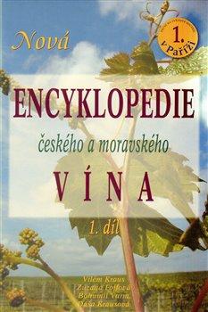 Obálka titulu Nová encyklopedie českého a moravského vína 1.díl