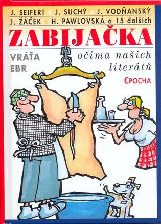 Zabijačka očima našich literátů - Vratislav Ebr   Booksquad.ink