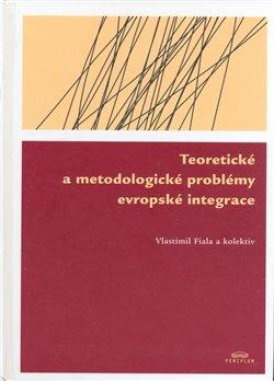 Obálka titulu Teoretické a metodologické problémy evropské integrace