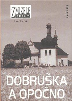Obálka titulu Zmizelé Čechy-Dobruška a Opočno
