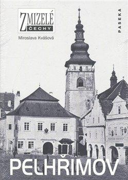 Obálka titulu Zmizelé Čechy-Pelhřimov