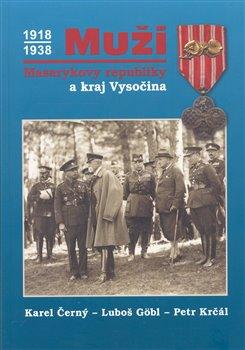 Obálka titulu Muži Masarykovy republiky a kraj Vysočina