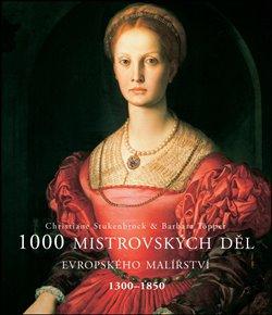 1000 mistrovských děl malířství 1300 - 1850