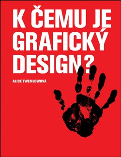 Obálka titulu K čemu je grafický design?