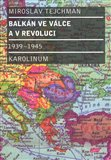 Balkán ve válce a v revoluci 1939 - 1945 - obálka