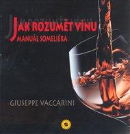 Jak rozumět vínu - Manuál someliera