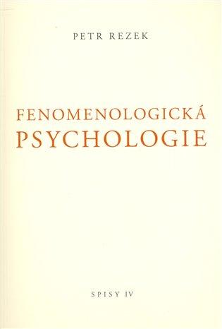 Fenomenologická psychologie - Petr Rezek | Booksquad.ink