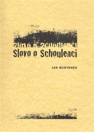 Slovo o Schoulenci - Jan Buryánek   Booksquad.ink