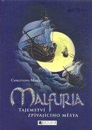 Malfuria - Tajemství zpívajícícho města