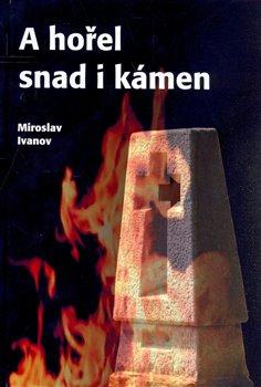Obálka titulu A hořel snad i kámen