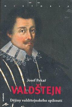 Obálka titulu Valdštejn. Dějiny valdštejnského spiknutí