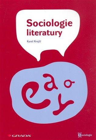 Sociologie literatury - Karel Krejčí | Booksquad.ink