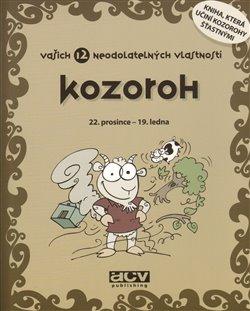 Obálka titulu Kozoroh - vašich 12 neodolatelných vlastností