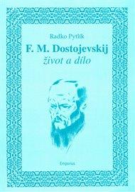 F.M. Dostojevskij - život a dílo