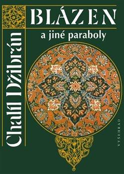 Obálka titulu Blázen a jiné paraboly