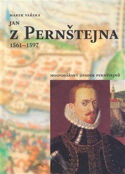 Obálka titulu Jan z Pernštejna 1561 - 1597