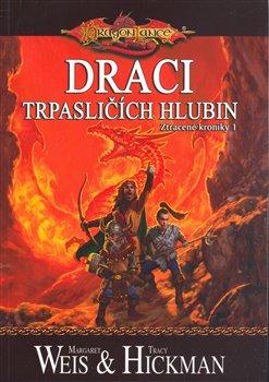 Obálka titulu DragonLance: Ztracené kroniky 1 - Draci trpasličích hlubin