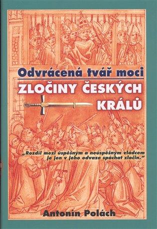 Odvrácená tvář moci – Zločiny českých králů