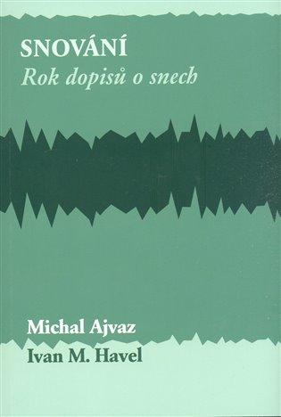 Snování.:Rok dopisů o snech - Michal Ajvaz, | Booksquad.ink