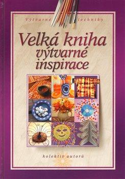 Obálka titulu Velká kniha výtvarné inspirace