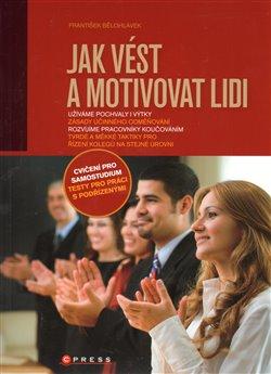 Obálka titulu Jak vést a motivovat lidi
