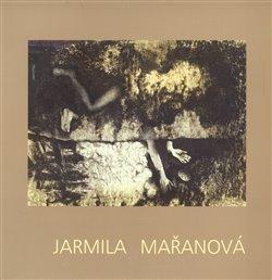 Obálka titulu Jarmila Mařanová