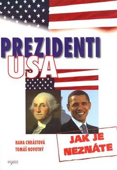 Prezidenti USA jak je neznáte