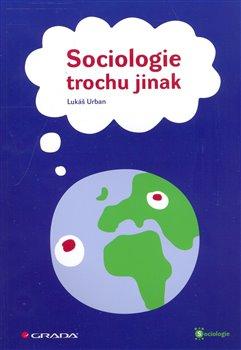 Obálka titulu Sociologie trochu jinak