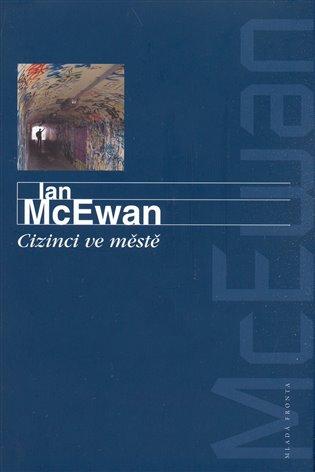 Cizinci ve městě - Ian McEwan | Booksquad.ink