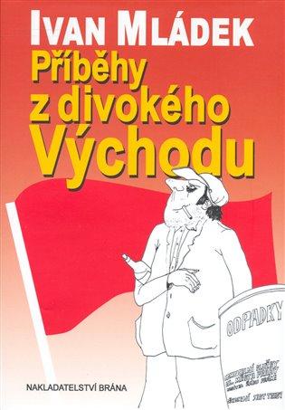 Příběhy z divokého Východu - Ivan Mládek | Booksquad.ink