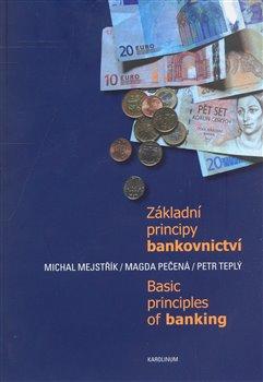 Obálka titulu Základní principy bankovnictví / Basic Principles of Banking