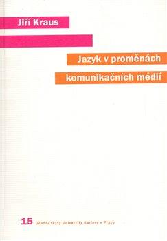 Obálka titulu Jazyk v proměnách komunikačních médií