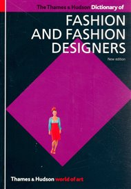 The Thames and Hudson Dictionary of Fashion and Fashion Design