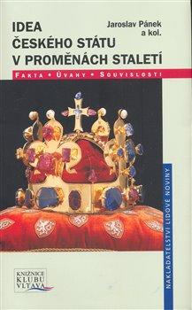 Obálka titulu Idea Českého státu v proměnách staletí