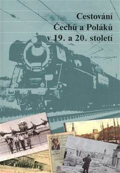 Obálka titulu Cestování Čechů a Poláků v 19. a 20. století