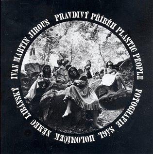 Pravdivý příběh Plastic People - Ivan Martin Jirous | Booksquad.ink