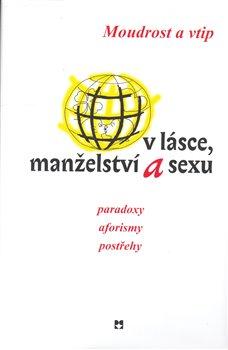 Obálka titulu Moudrost a vtip v lásce, manželství a sexu