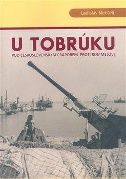 Obálka titulu U Tobrúku pod československým praporem proti Rommelovi