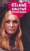 Obálka knihy Šíleně smutná princezna