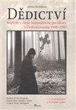 Dědictví (Kapitoly z dějin komunistické perzekuce v Československu 1948 - 1989) - obálka