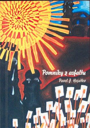 Pomníky z asfaltu - Pavel Josefovič Hejátko   Booksquad.ink