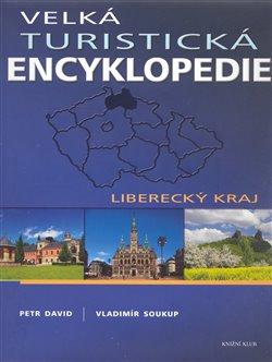 Obálka titulu Velká turistická encyklopedie - Liberecký kraj